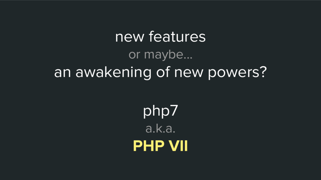 new features or maybe... an awakening of new po...