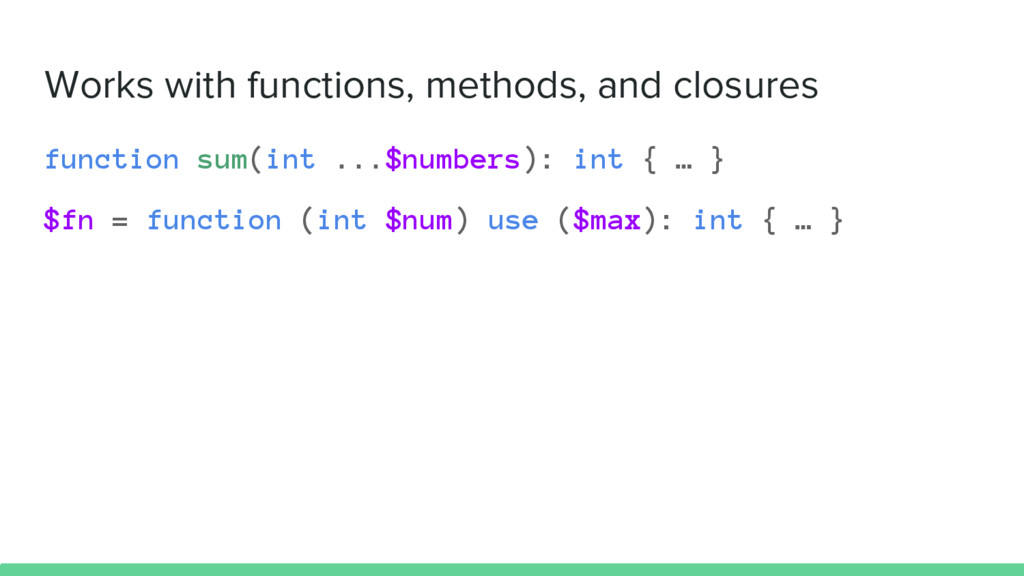 Works with functions, methods, and closures fun...