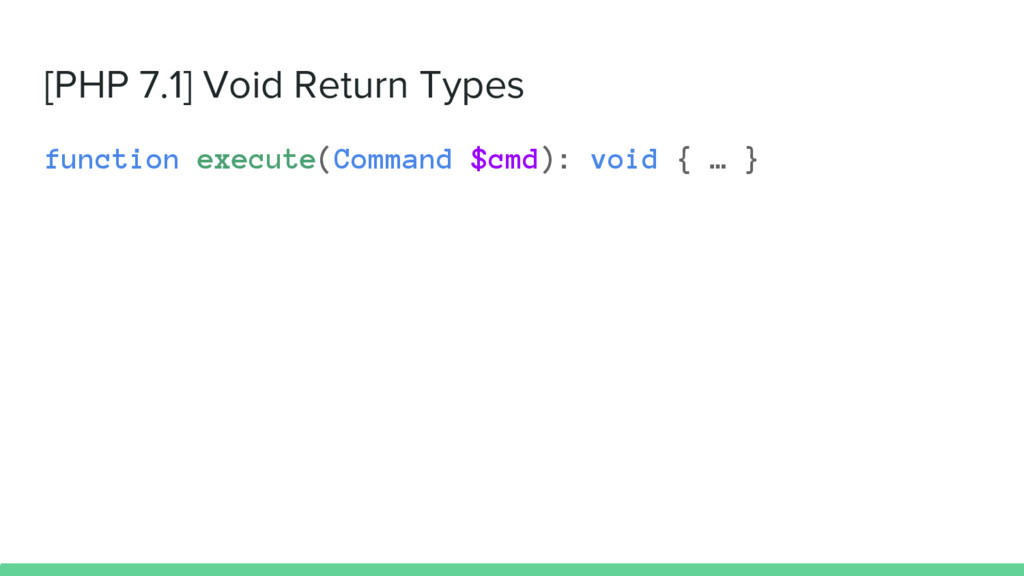[PHP 7.1] Void Return Types function execute(Co...