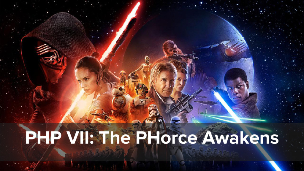 PHP VII: The PHorce Awakens