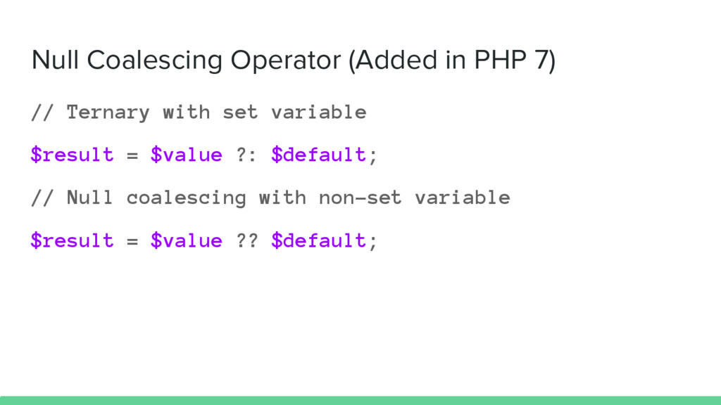 Null Coalescing Operator (Added in PHP 7) // Te...