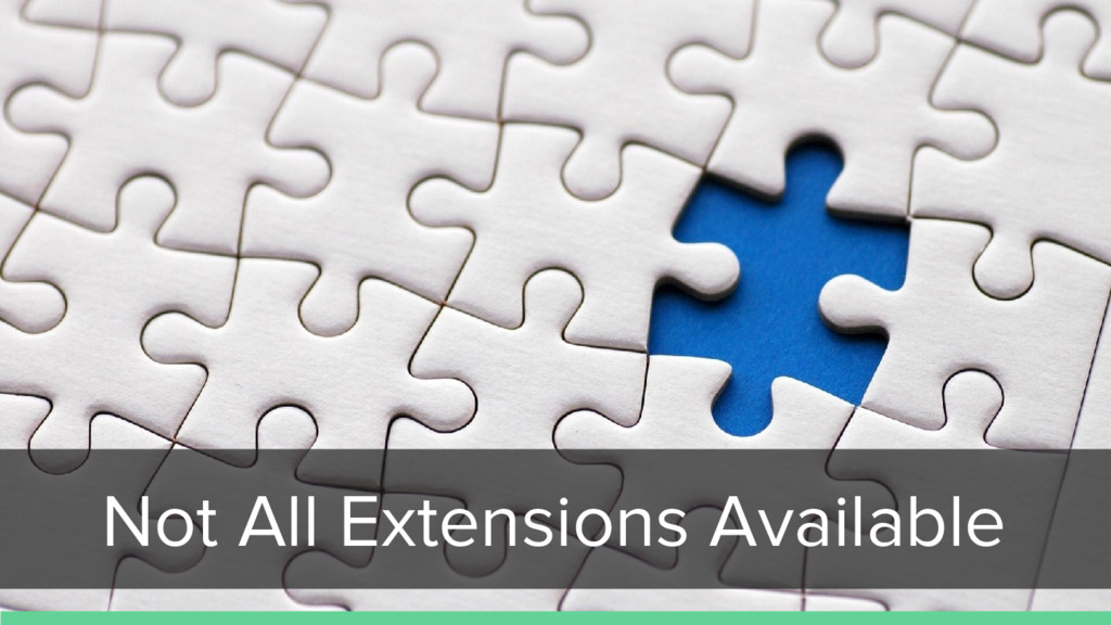 Not All Extensions Available
