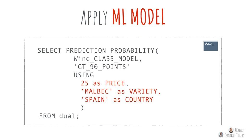 apply ML MODEL SELECT PREDICTION_PROBABILITY( W...