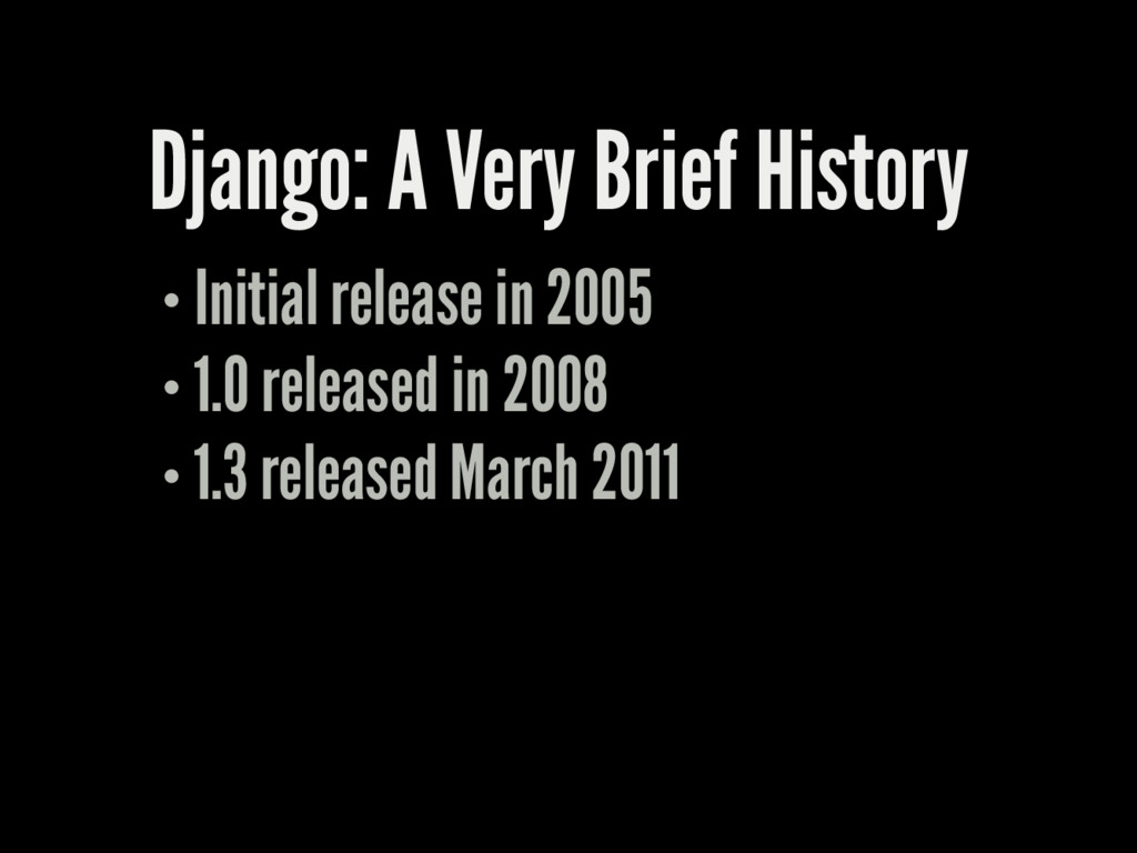 Django: A Very Brief History Initial release in...