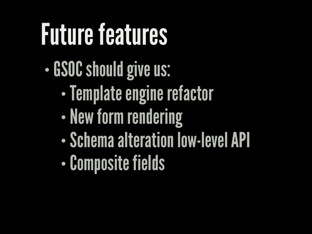 Future features GSOC should give us: Template e...