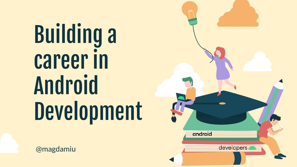 Building a career in Android Development @magda...