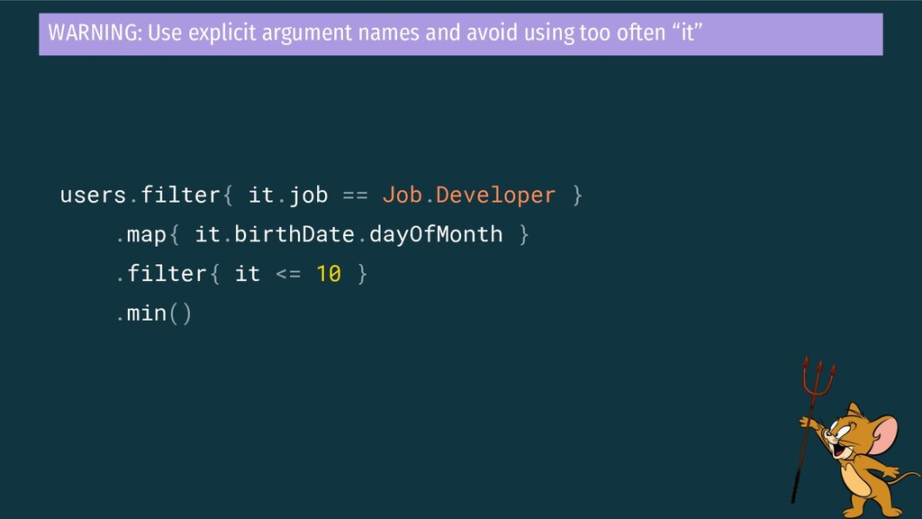 users.filter{ it.job == Job.Developer } .map{ i...