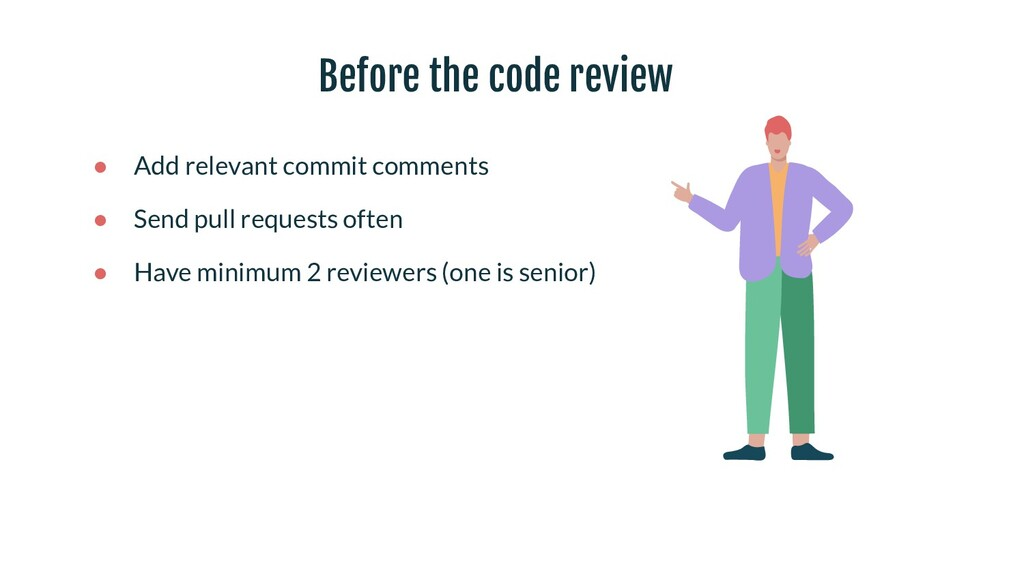 Before the code review ● Add relevant commit co...