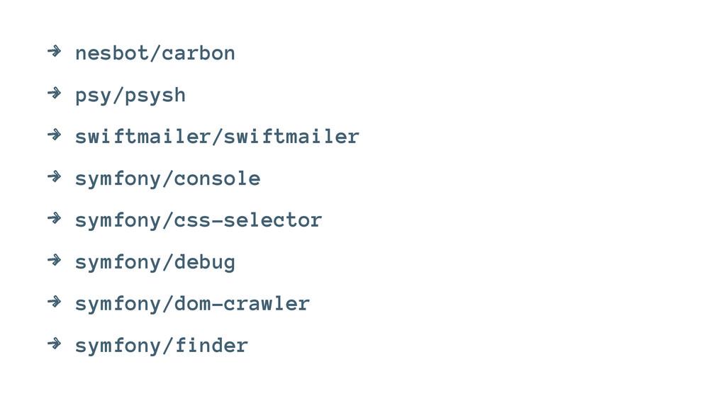 4 nesbot/carbon 4 psy/psysh 4 swiftmailer/swift...