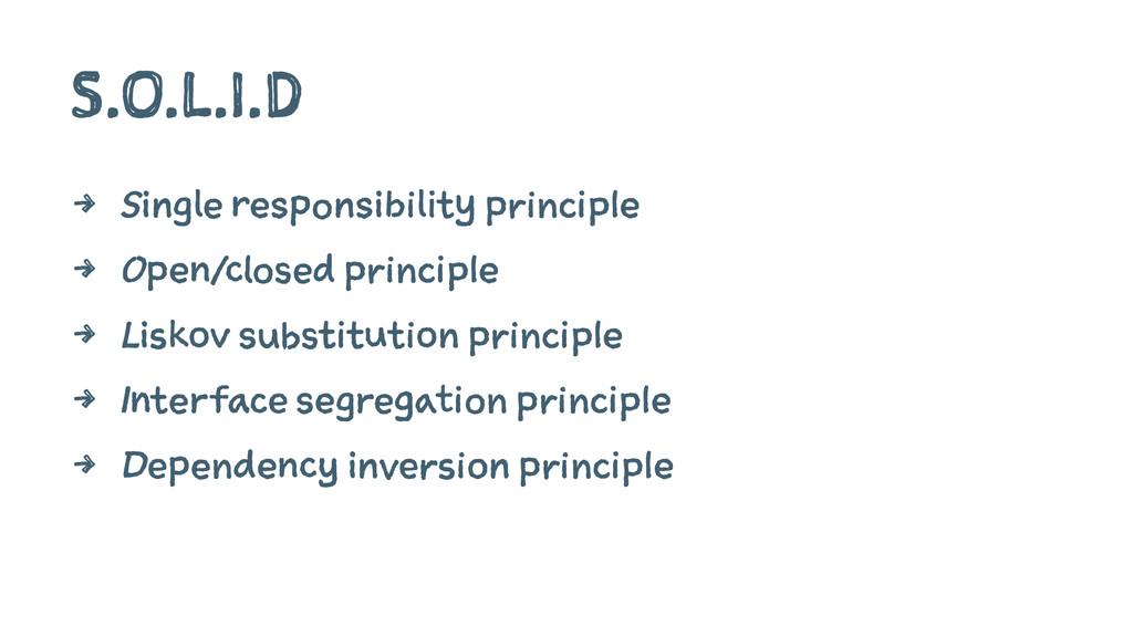 S.O.L.I.D 4 Single responsibility principle 4 O...