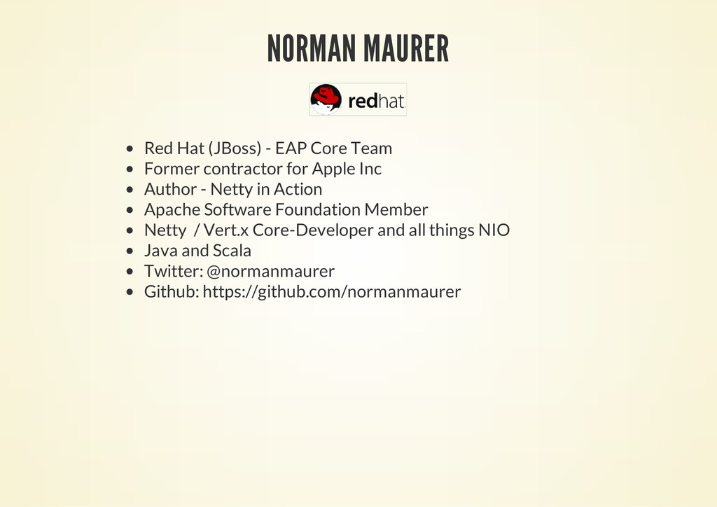 NORMAN MAURER Red Hat (JBoss) - EAP Core Team F...