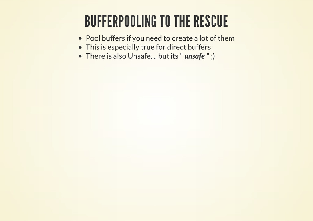 BUFFERPOOLING TO THE RESCUE Pool buffers if you...