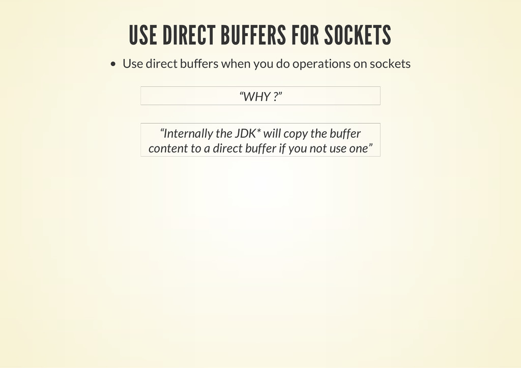 USE DIRECT BUFFERS FOR SOCKETS Use direct buffe...