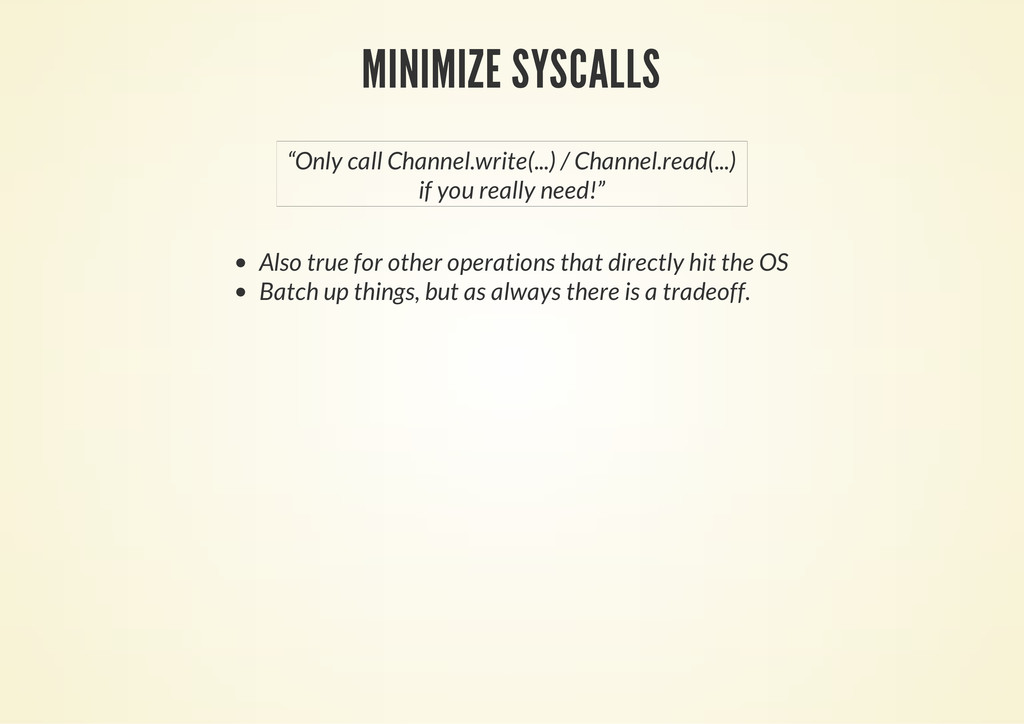 MINIMIZE SYSCALLS Also true for other operation...