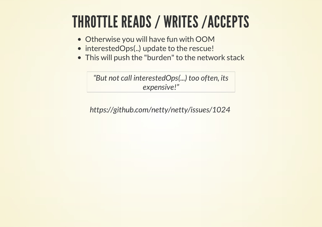 THROTTLE READS / WRITES /ACCEPTS Otherwise you ...