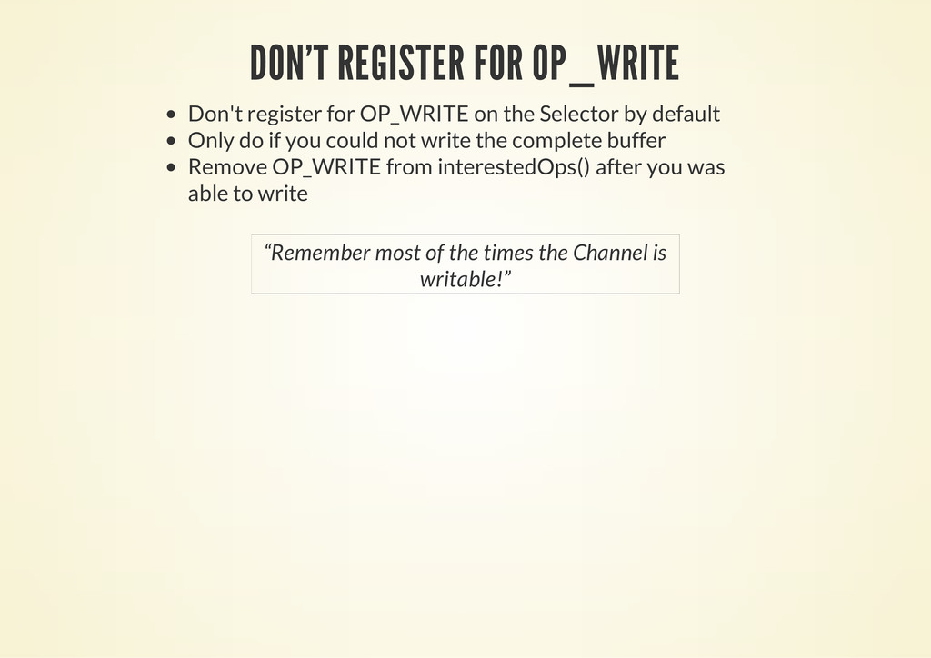 DON'T REGISTER FOR OP_WRITE Don't register for ...