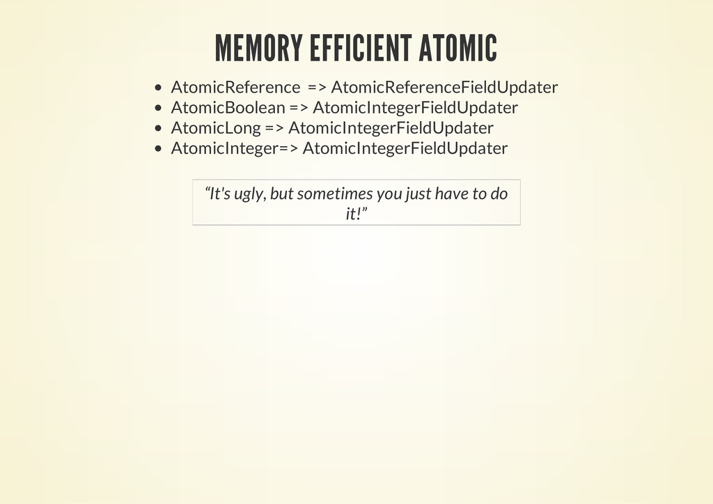 MEMORY EFFICIENT ATOMIC AtomicReference => Atom...