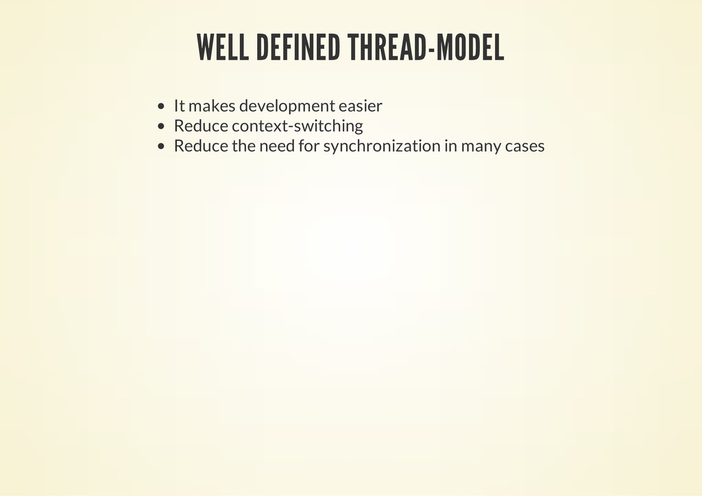 WELL DEFINED THREAD-MODEL It makes development ...