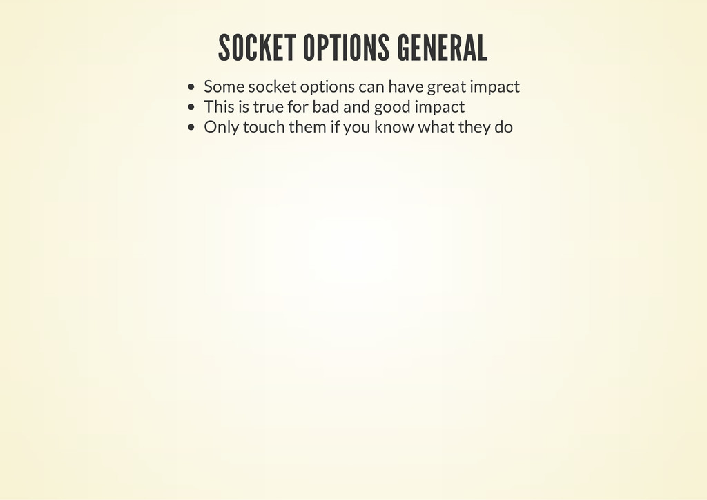 SOCKET OPTIONS GENERAL Some socket options can ...