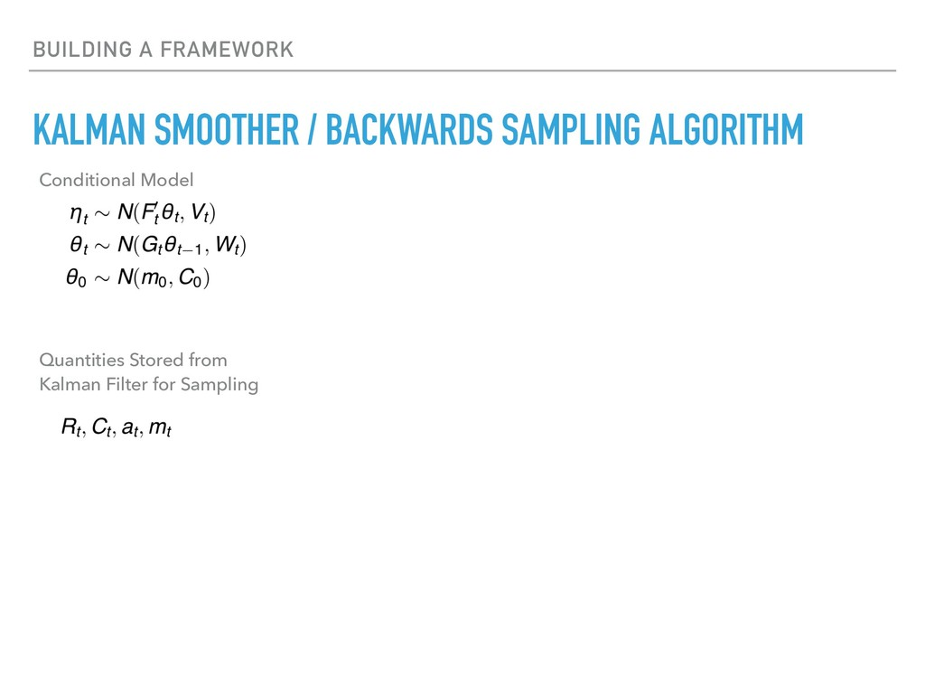 BUILDING A FRAMEWORK KALMAN SMOOTHER / BACKWARD...