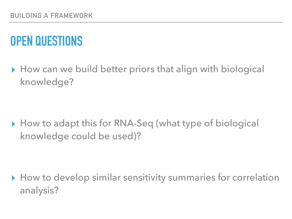 BUILDING A FRAMEWORK OPEN QUESTIONS ▸ How can w...