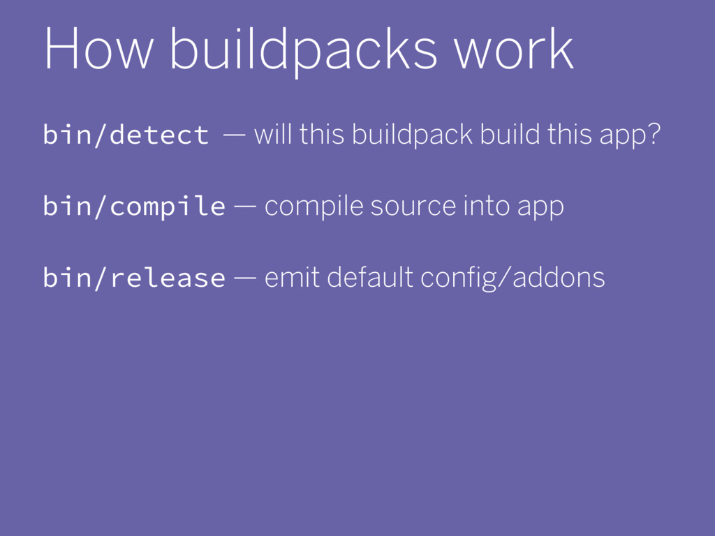 How buildpacks work bin/detect — will this buil...