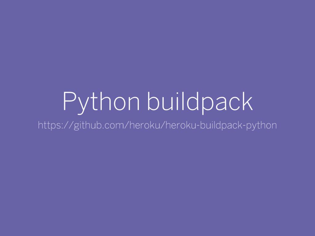Python buildpack https://github.com/heroku/hero...