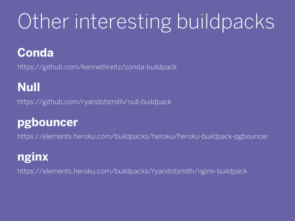 Other interesting buildpacks Conda https://gith...