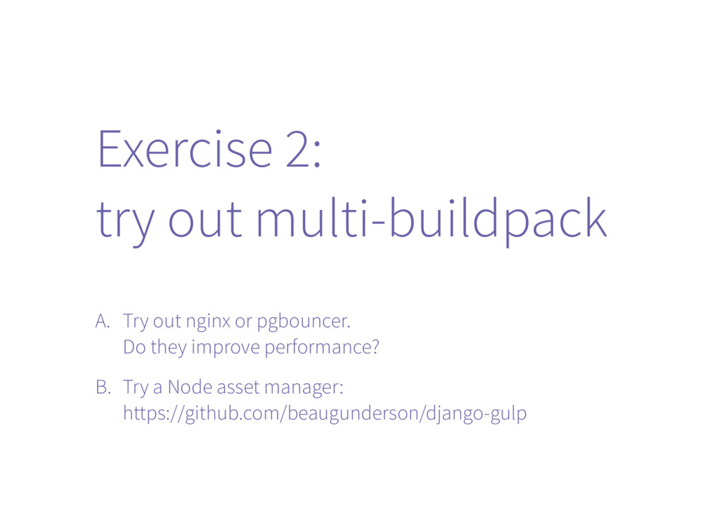 Exercise 2: try out multi-buildpack A. Try out ...