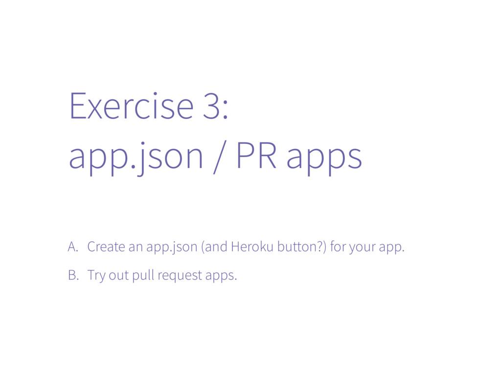 Exercise 3: app.json / PR apps A. Create an app...