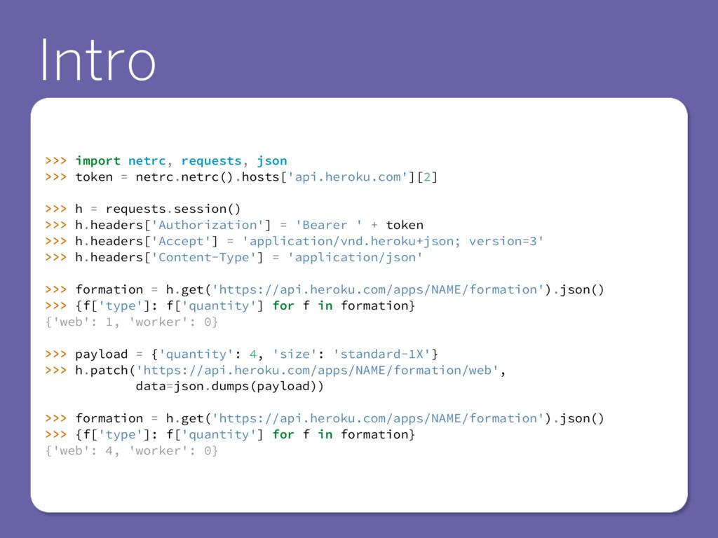 >>> import netrc, requests, json >>> token = ne...