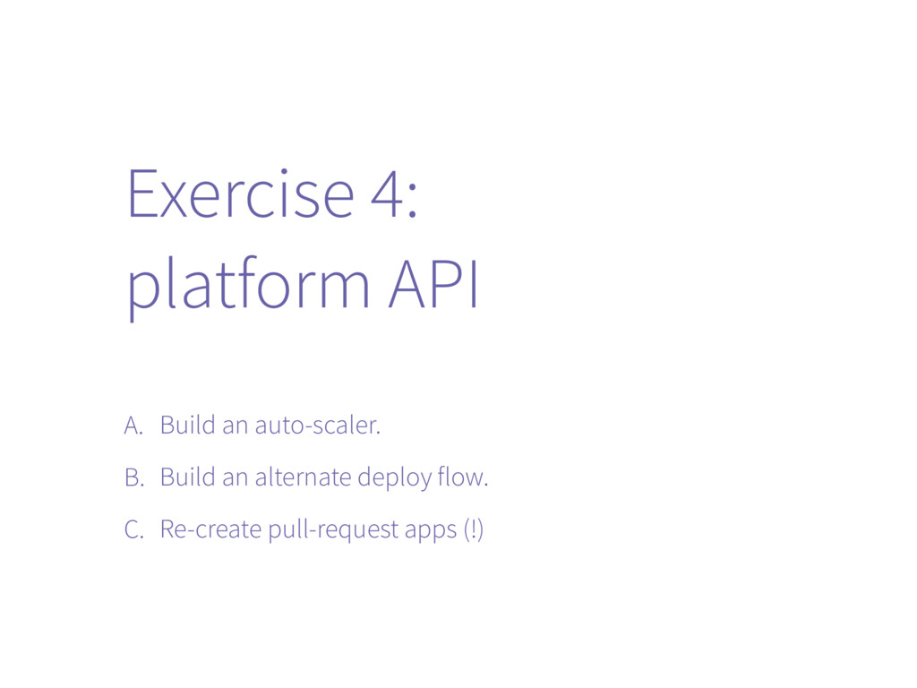 Exercise 4: platform API A. Build an auto-scale...