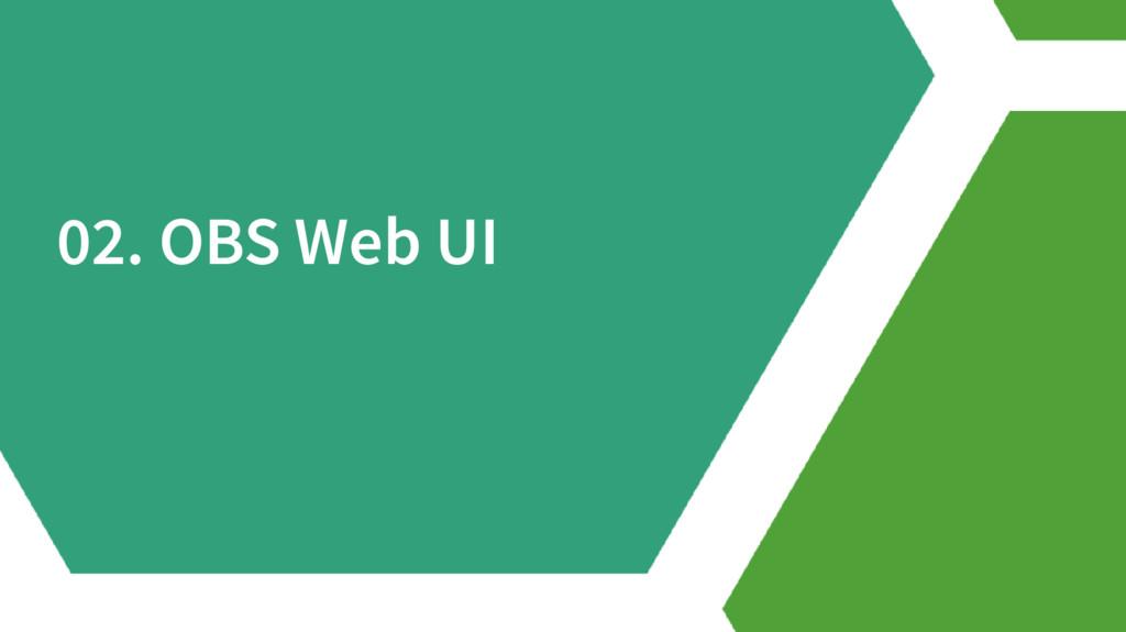 02. OBS Web UI