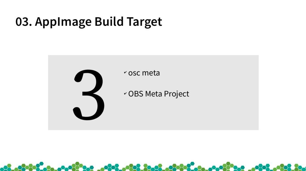 03. AppImage Build Target ✔ osc meta ✔ OBS Meta...