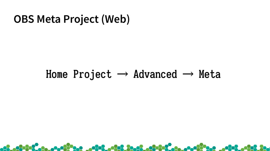 OBS Meta Project (Web) Home Project → Advanced ...