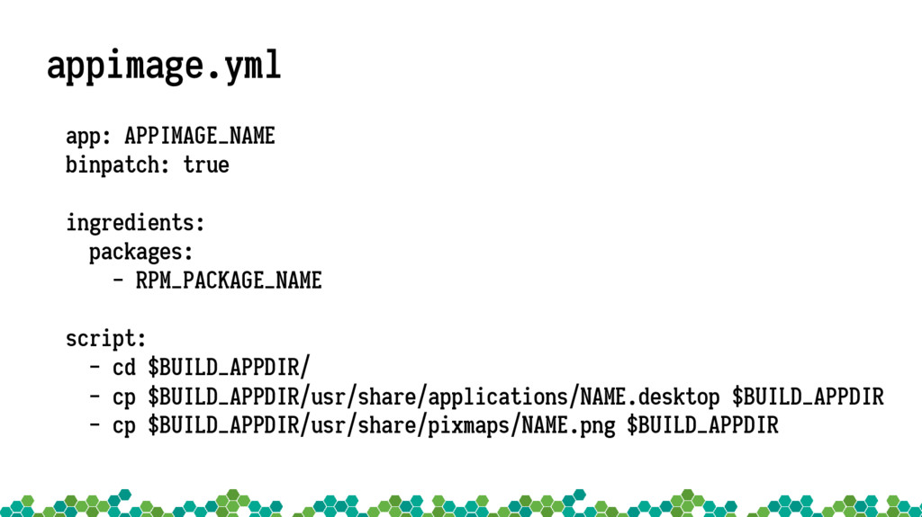 appimage.yml app: APPIMAGE_NAME binpatch: true ...