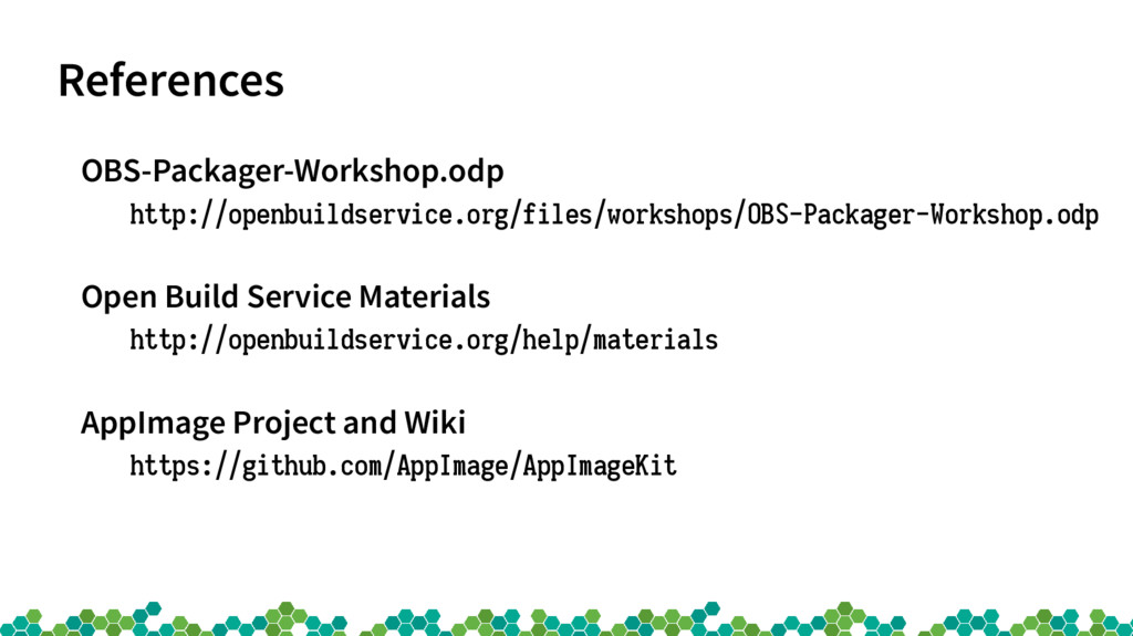References OBS-Packager-Workshop.odp http://ope...