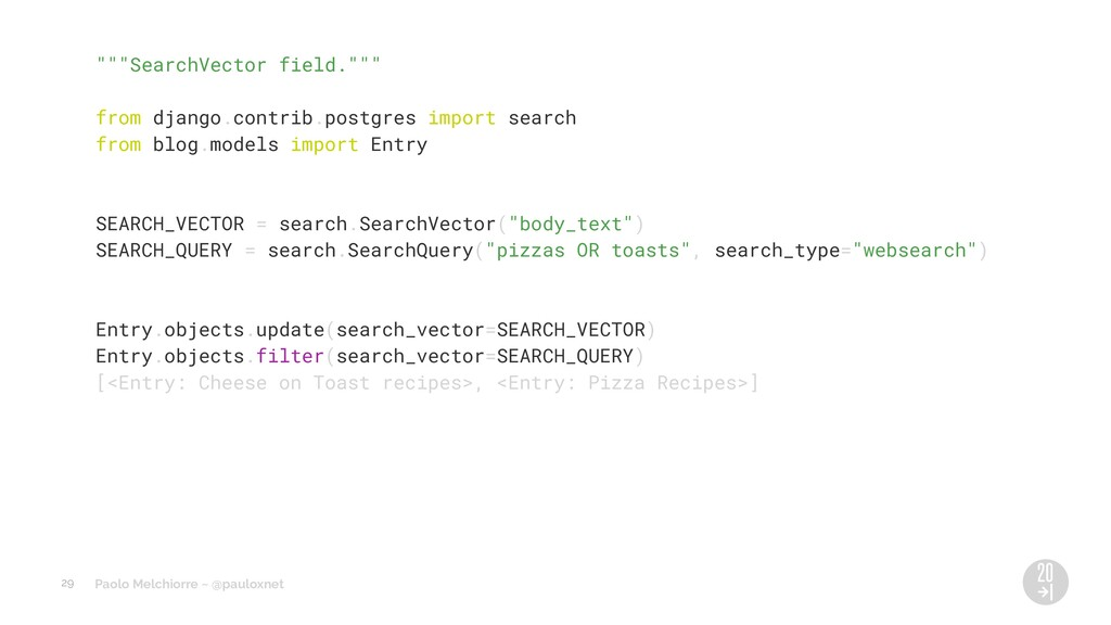 """Paolo Melchiorre ~ @pauloxnet """"""""""""SearchVector f..."""