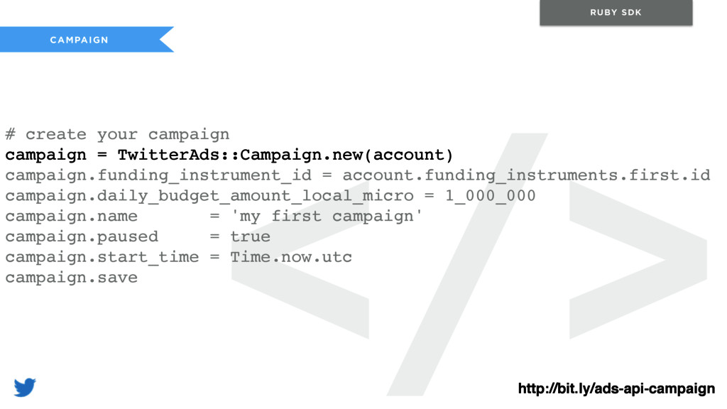 </> CAMPAIGN RUBY SDK # create your campaign ca...