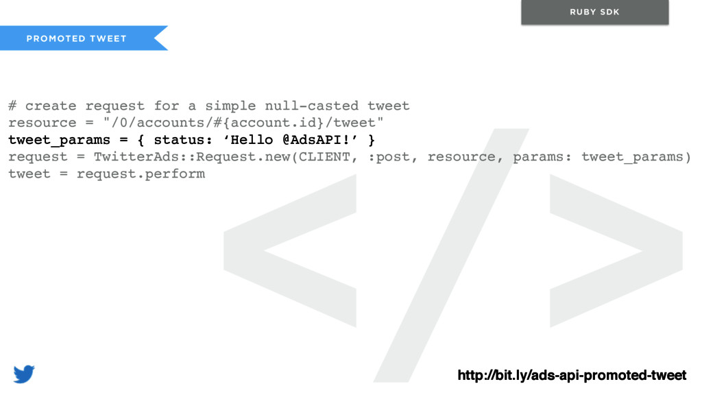 </> PROMOTED TWEET RUBY SDK # create request fo...