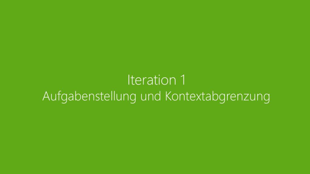 Iteration 1 Aufgabenstellung und Kontextabgrenz...