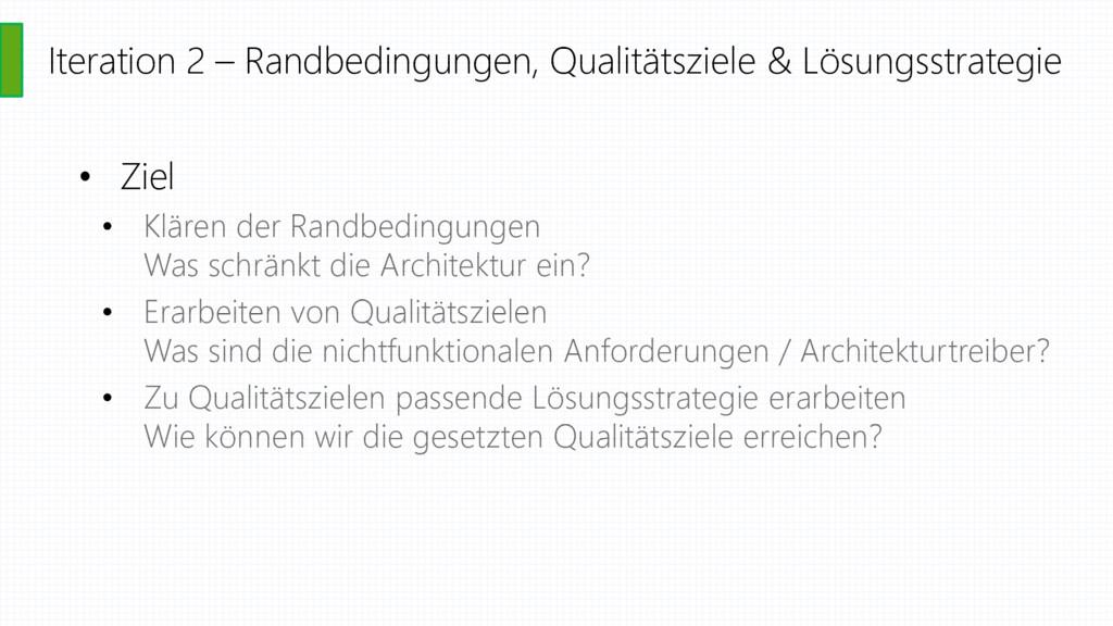 Iteration 2 – Randbedingungen, Qualitätsziele &...
