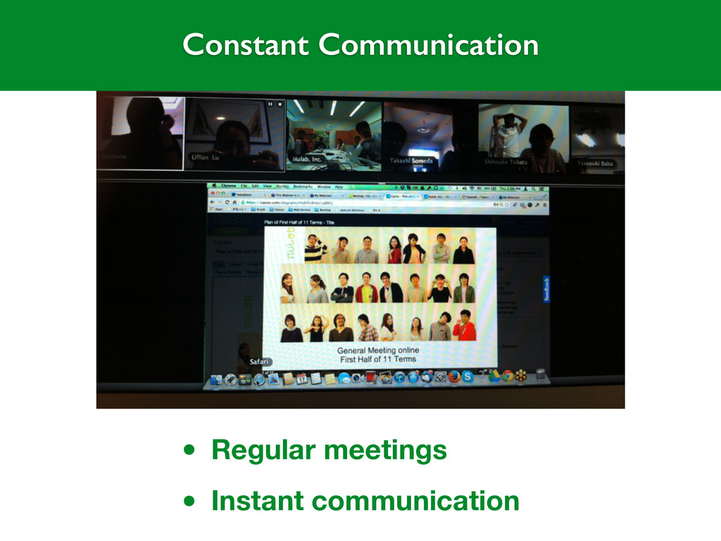 • Regular meetings • Instant communication Cons...