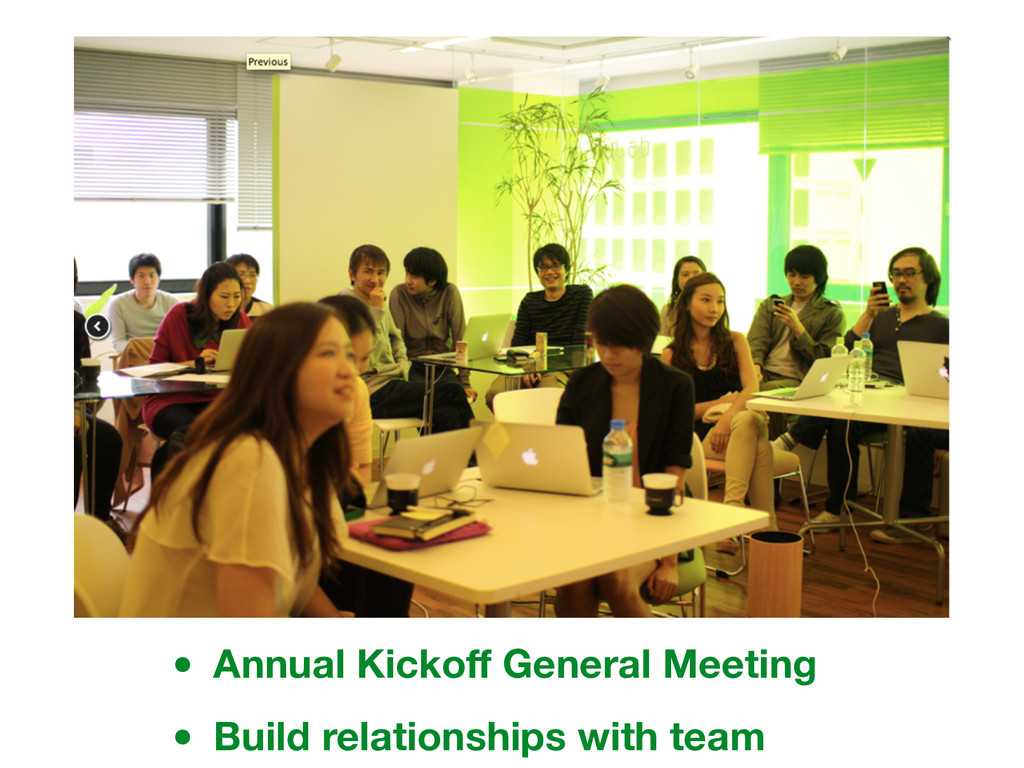 • Annual Kickoff General Meeting • Build relatio...