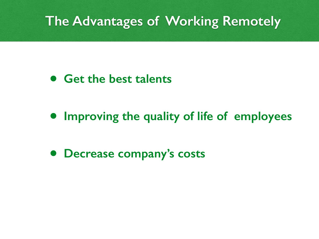 The Advantages of Working Remotely remotely The...