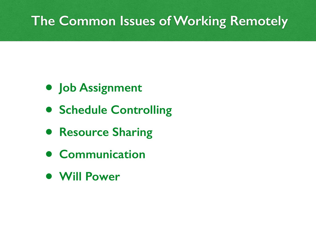 The Common Issues of Working Remotely ! • Job A...