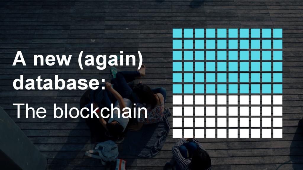 A new (again) database: The blockchain
