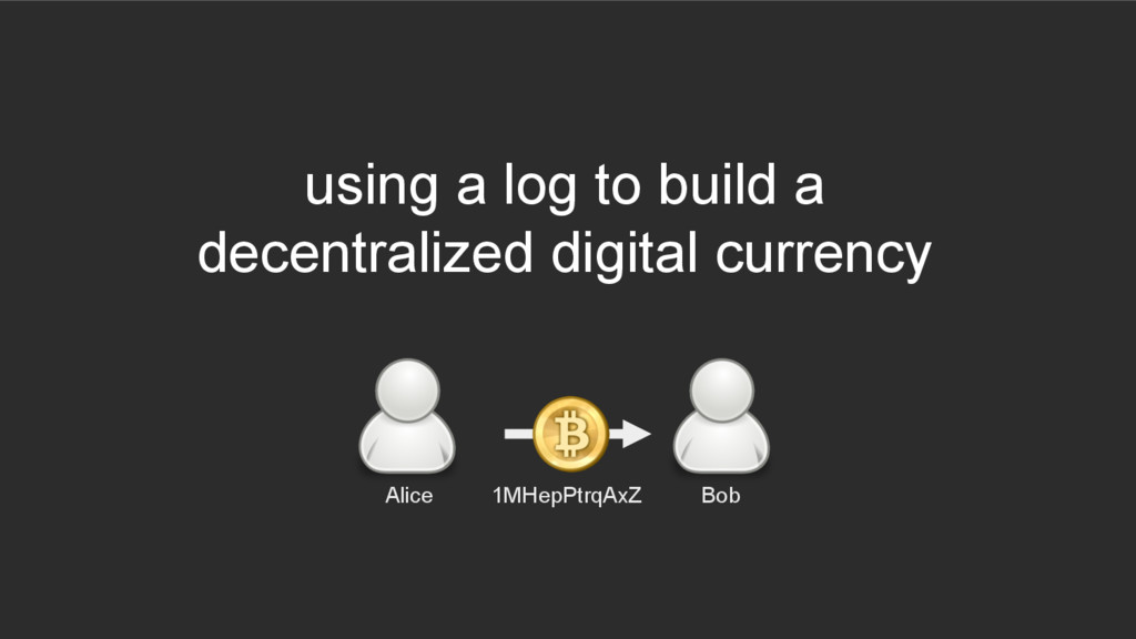 using a log to build a decentralized digital cu...