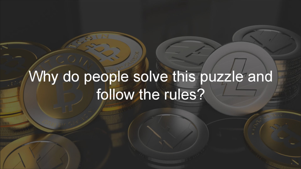 Why do people solve this puzzle and follow the ...