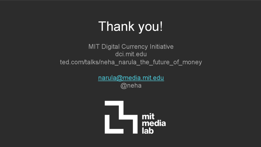 Thank you! MIT Digital Currency Initiative dci....